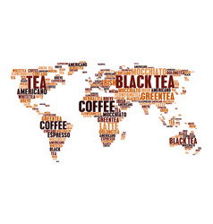 Cloud tags tea coffee hot drinks world map words vector