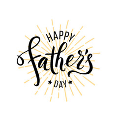 happy fathers day greeting hand drawn lettering vector image