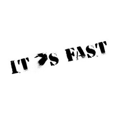 it is fast rubber stamp vector image vector image