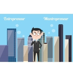 entrepreneur think about being wantrepreneur or vector image