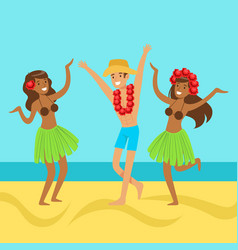 Hawaiian girls and happy man dancing on on a vector