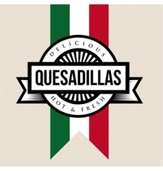 Mexican cuisine vintage sign - quesadillas vector