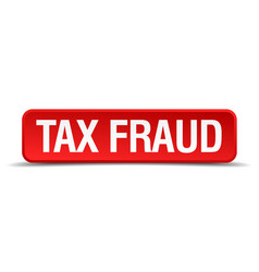 tax fraud red 3d square button isolated on white vector image
