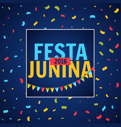 Festa junina party festival with confetti vector