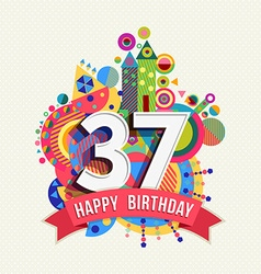 Happy birthday 37 year greeting card poster color vector
