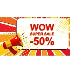 Megaphone with WOW SUPER SALE MINUS 50 PERCENT vector image vector image