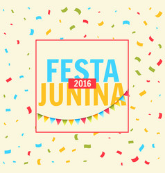 Festa junina celebration with confetti vector