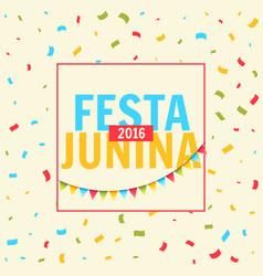 Festa junina celebration with confetti vector