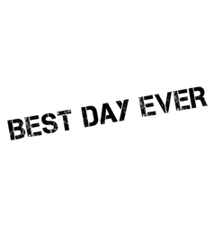 Best day ever rubber stamp vector