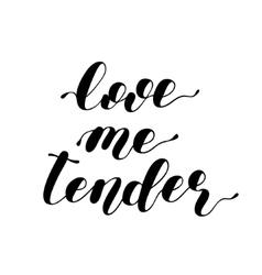 Love me tender lettering vector