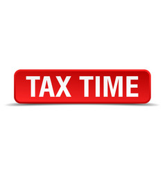tax time red 3d square button isolated on white vector image