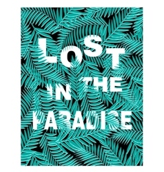 Exotic background with palm leaves and slogan vector image