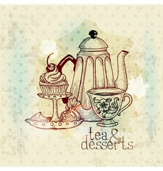 Tea and Desserts - Vintage Menu Card vector image vector image