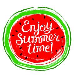 Summer design element with watermelon enjoy vector