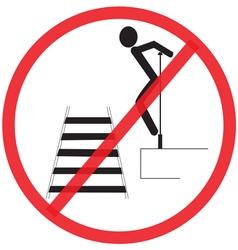 Not strong do not climbing not allowed sign vector