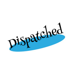 Dispatched rubber stamp vector