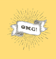Omg omg text on vintage hand drawn ribbon graphic vector
