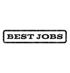 best jobs watermark stamp vector image vector image