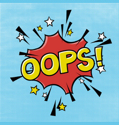 oops phrase in speech bubble comic text bubble vector image vector image