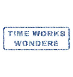 Time works wonders textile stamp vector