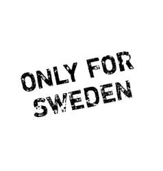 only for sweden rubber stamp vector image