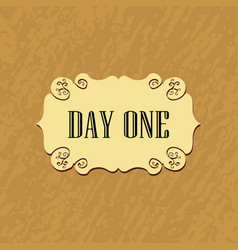 Old paper imitation background with day one words vector