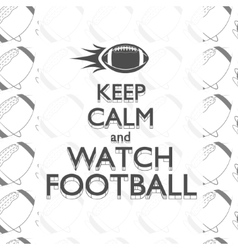 American football keep calm quote background with vector