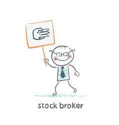 Stock broker holding a sign with his hand vector image vector image