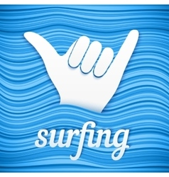 Surfers shaka hand with paper sign surfing vector