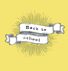 Back to school vintage hand-drawn quote on ribbon vector
