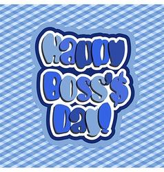 Happy Boss day vector image vector image