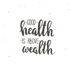 Good health is above wealth vector