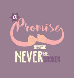 Promise must never be broken motivation quotes vector