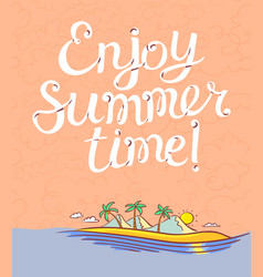 Enjoy summer time lettering poster background vector