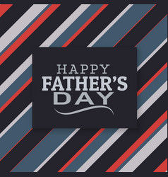 modern happy fathers day lettering vector image vector image