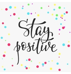 Stay positive quote typography vector