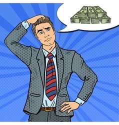 Pop art doubtful businessman dreaming about money vector