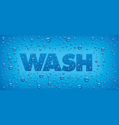 Wash text on blue background with water drops vector