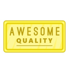 Awesome quality label icon cartoon style vector image