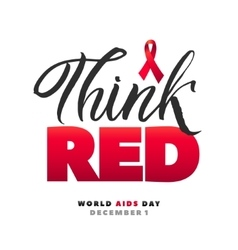 Think red world aids day 1 december red aids vector