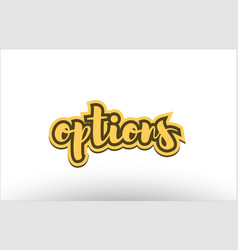 options yellow black hand written text postcard vector image vector image