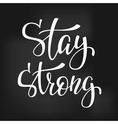 Stay strong quote typography vector