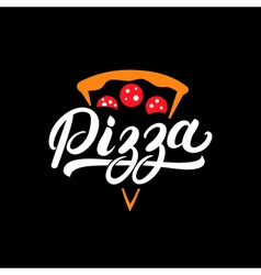 Pizza hand written lettering logo label badge vector image