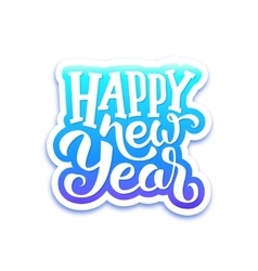 Happy New Year text on sticker with lettering vector image