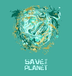 Save the planet grunge modern vector