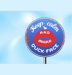Keep calm and make duck face vector