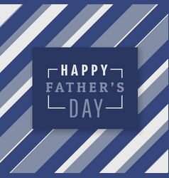 Happy fathers day background with stripes vector