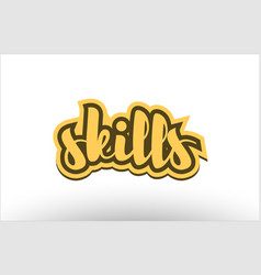 Skills yellow black hand written text postcard vector