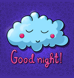 cartoon cloud with face good night vector image vector image