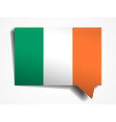 Ireland flag paper 3d realistic speech bubble on vector